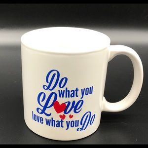 "Novelty Mug ""Love What You Do Do What You Love"""